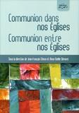 Jean-François Chiron et Anne-Noëlle Clément - Communion dans nos Eglises, communions entre nos Eglises.