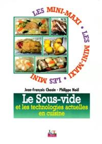 Jean-François Choain et Philippe Noël - Le sous-vide et les technologies actuelles en cuisine.