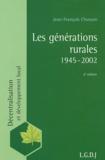 Jean-François Chosson - Les générations rurales 1945-2002.