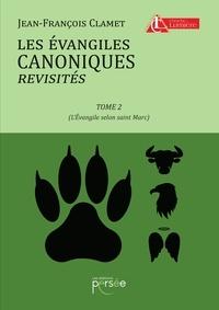 Satt2018.fr Les évangiles canoniques revisités - Tome 2, L'Evangile selon saint Marc Image