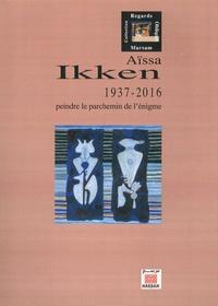 Jean-François Clément - Aïssa Ikken (1937-2016) - Peindre le parchemin de l'énigme.