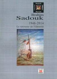 Jean-François Clément - Brahim Sadouk (1946-2014) - Le tatoueur de l'identité.
