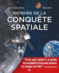 Jean-François Clervoy et Franck Lehot - Histoire de la conquête spatiale.