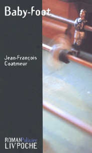Jean-François Coatmeur - Baby-Foot.