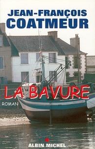 Jean-François Coatmeur - La Bavure.