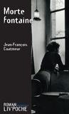 Jean-François Coatmeur - Morte fontaine - Un roman policier alsacien.