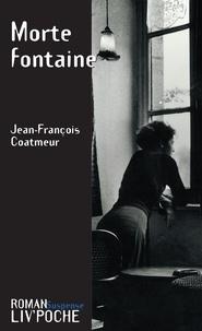 Jean-François Coatmeur - Morte fontaine.