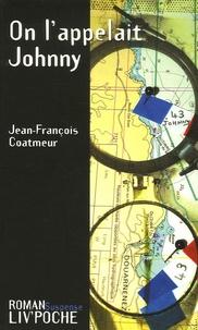 Jean-François Coatmeur - On l'appelait Johnny.