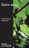 Jean-François Coatmeur - Outre-mort - Une enquête haletante.