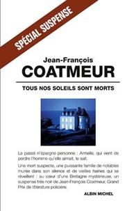 Jean-François Coatmeur - Tous nos soleils sont morts.