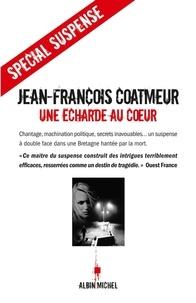 Jean-François Coatmeur - Une écharde au coeur.