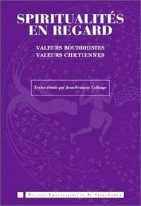 Jean-François Collange et  Collectif - Spiritualités en regard - Valeurs bouddhistes, valeurs chrétiennes..
