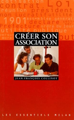 Jean-François Collinot - Créer son association.