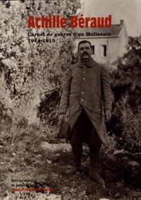 Jean-François Colonat - Achille Béraud - Carnet de guerre d'un Mollanais, août 1914 - juillet 1915.