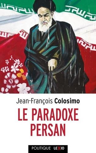 Le Paradoxe persan. Un carnet iranien, Théologie et politique Tome 3
