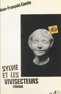 Jean-François Comte - Sylvie et les vivisecteurs.