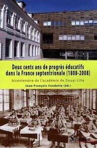 Jean-François Condette - Deux cents ans de progrès éducatifs dans la France septentrionale (1808 - 2008).