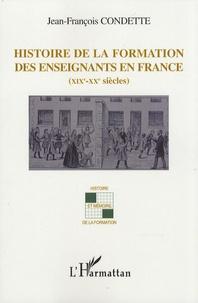 Jean-François Condette - Histoire de la formation des enseignants en France (XIXe-XXe siècles).