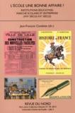 Jean-François Condette - L'Ecole une bonne affaire ? - Institutions éducatives, marché scolaire et entreprises (XVIe siècle - XXe siècle).