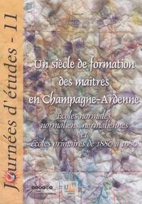 Jean-François Condette - Un siècle de formation des maîtres en Champagne-Ardenne - Jounées d'études n°11.