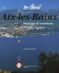Jean-François Connille - Aix-les-Bains. - Héritages & ouvertures.