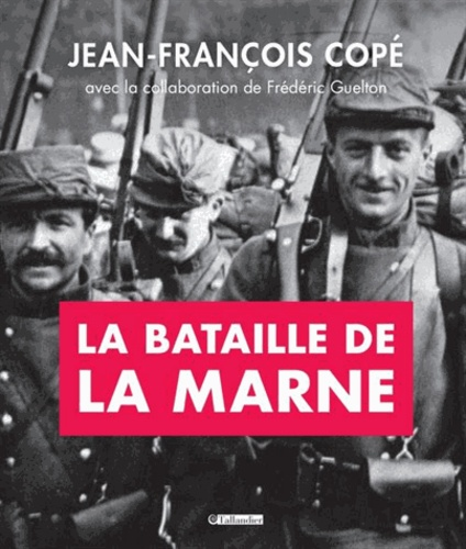 Jean-François Copé - La bataille de la Marne.
