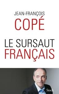 Jean-François Copé - LE SURSAUT FRANCAIS.