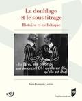 Jean-François Cornu - Le doublage et le sous-titrage - Histoire et esthétique.