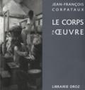 Jean-François Corpataux - Le corps à l'oeuvre - Sculpture et moulage au XIXe siècle.