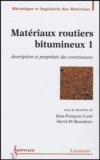 Jean-François Corté et Hervé Di benedetto - Matériaux routiers bitumineux 1 - Description et propriétés des constituants.