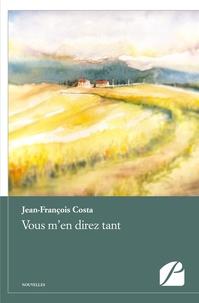 Jean-François Costa - Vous m'en direz tant.