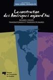 Jean-François Côté et Frédéric Lesemann - La construction des Amériques aujourd'hui - Regards croisés transnationaux et transdisciplinaires.