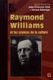 Jean-François Côté et Anouk Bélanger - Raymond Williams et les sciences de la culture.