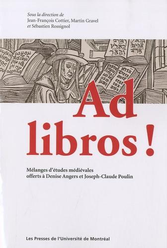 Ad libros !. Mélanges d'études médiévales offerts à Denise Angers et Joseph-Claude Poulin