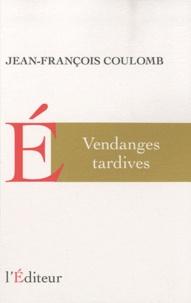 Jean-François Coulomb - Vendanges tardives.