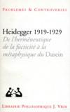 Jean-François Courtine - HEIDDEGER 1919-1929. - De l'hermétique, de la facticité à la métaphysique du Dasein.