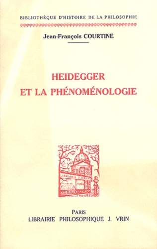 Jean-François Courtine - Heidegger et la phénoménologie.