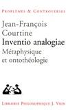 Jean-François Courtine - Inventio analogiae - Métaphysique et ontothéologie.
