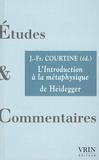 Jean-François Courtine - L'introduction à la métaphysique de Heidegger.