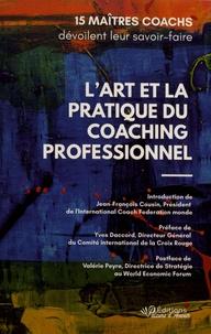 Jean-François Cousin et Yves Daccord - L'art et la pratique du coaching professionnel - 15 maîtres coachs dévoilent leur savoir-faire.