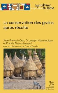 Jean-François Cruz - La conservation des grains apres récolte.