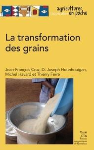 Jean-François Cruz et Djidjoho Joseph Hounhouigan - La transformation des grains.
