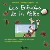 Jean-François Curvale et Dominique Delpiroux - Les Enfants de la mêlée.