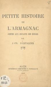 Jean-François d'Estalenx et A. Baïssas - Petite histoire de l'Armagnac - Contée aux enfants des écoles.