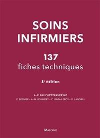 Jean-Francois d' Invernois et Anne-Françoise Pauchet-Traversat - Soins infirmiers : 137 fiches techniques - Soins de base, soins techniques centrés sur la personne soignée.