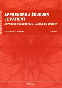 Jean-François d' Ivernois et Rémi Gagnayre - Apprendre à éduquer le patient - Approche pédagogique : l'école de Bobigny.