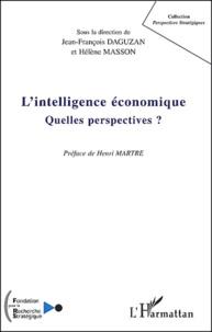 Jean-François Daguzan et Hélène Masson - L'intelligence économique - Quelles perspectives ?.