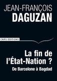 Jean-François Daguzan - La fin de l'Etat-Nation ? - De Barcelone à Bagdad.