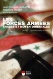 Jean-François Daguzan et Stéphane Valter - Les forces armées arabes et moyen-orientales - (Après les printemps arabes).