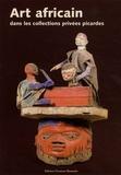 Jean-François Danquin - Art africain dans les collections privés picardes.